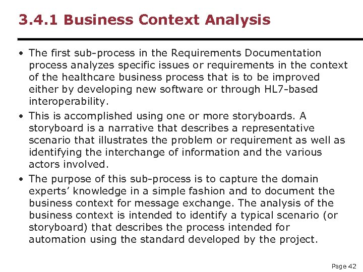 3. 4. 1 Business Context Analysis • The first sub-process in the Requirements Documentation