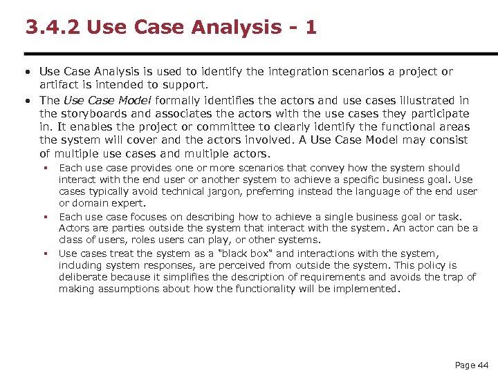 3. 4. 2 Use Case Analysis - 1 • Use Case Analysis is used