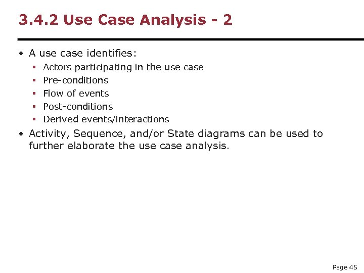 3. 4. 2 Use Case Analysis - 2 • A use case identifies: §