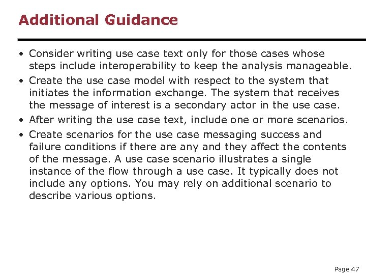 Additional Guidance • Consider writing use case text only for those cases whose steps