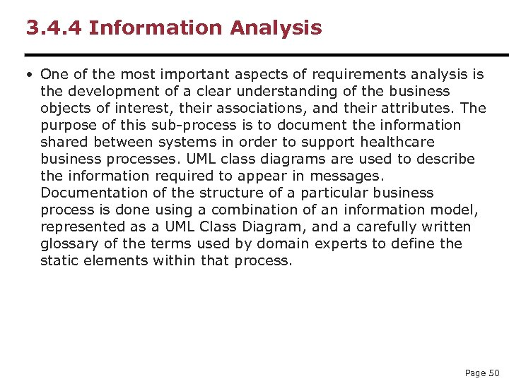 3. 4. 4 Information Analysis • One of the most important aspects of requirements