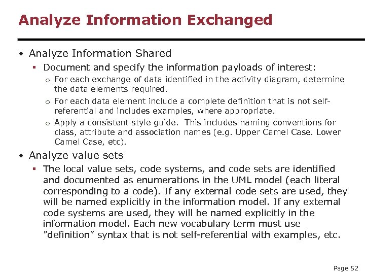 Analyze Information Exchanged • Analyze Information Shared § Document and specify the information payloads