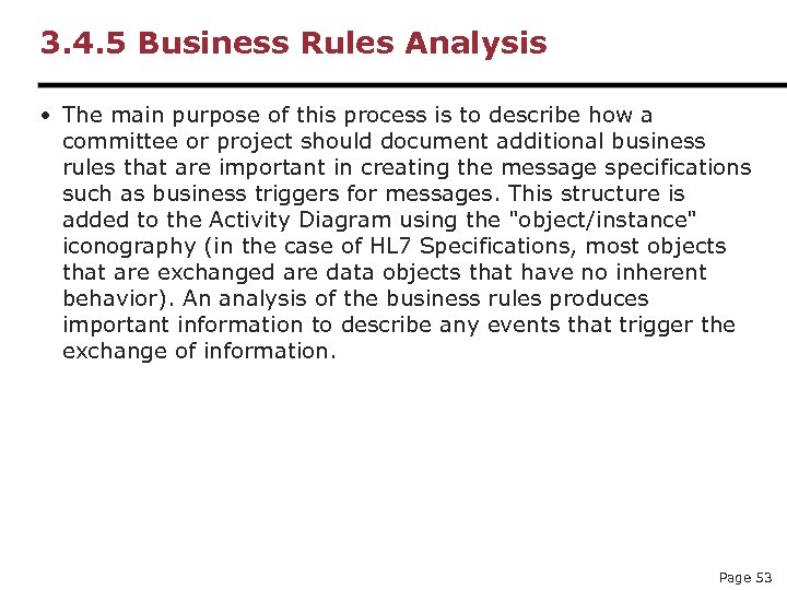 3. 4. 5 Business Rules Analysis • The main purpose of this process is