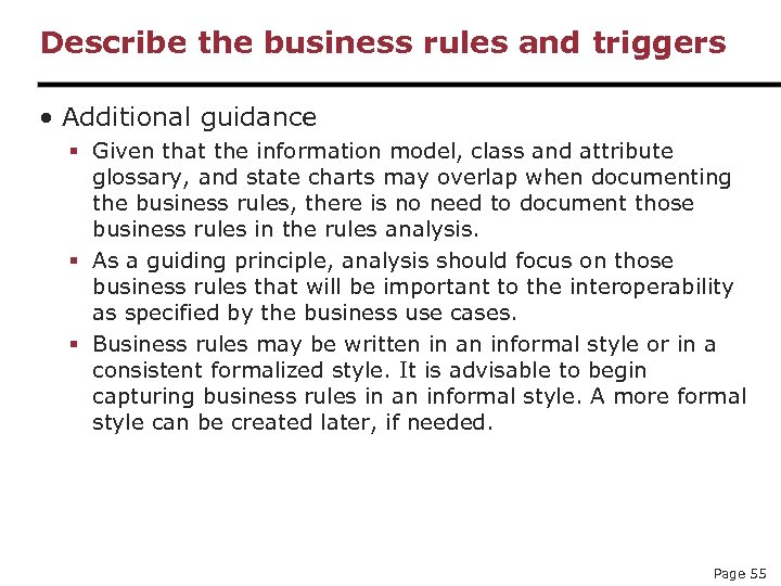 Describe the business rules and triggers • Additional guidance § Given that the information