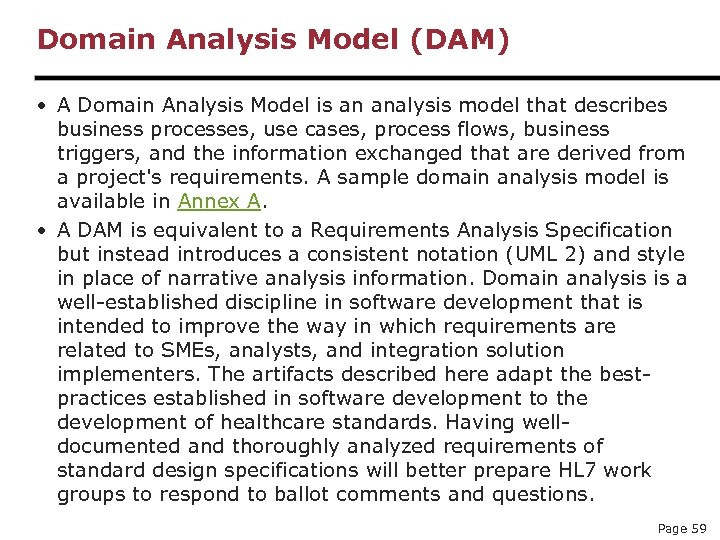 Domain Analysis Model (DAM) • A Domain Analysis Model is an analysis model that