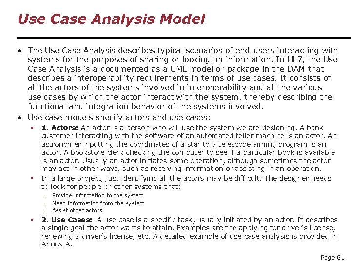 Use Case Analysis Model • The Use Case Analysis describes typical scenarios of end-users