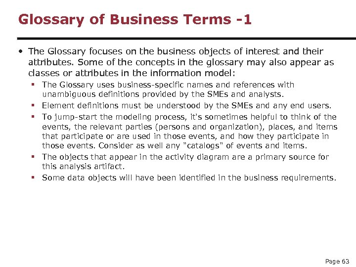 Glossary of Business Terms -1 • The Glossary focuses on the business objects of