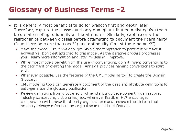 Glossary of Business Terms -2 • It is generally most beneficial to go for