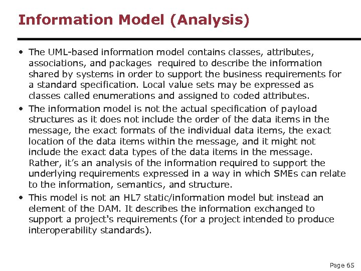 Information Model (Analysis) • The UML-based information model contains classes, attributes, associations, and packages