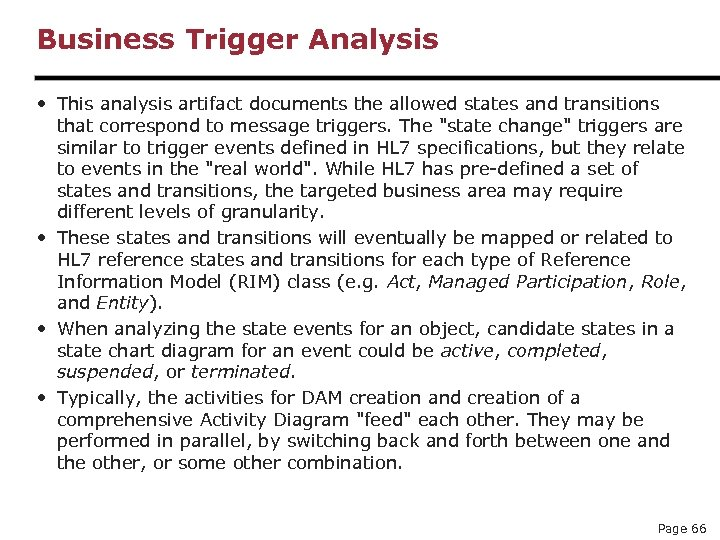 Business Trigger Analysis • This analysis artifact documents the allowed states and transitions that