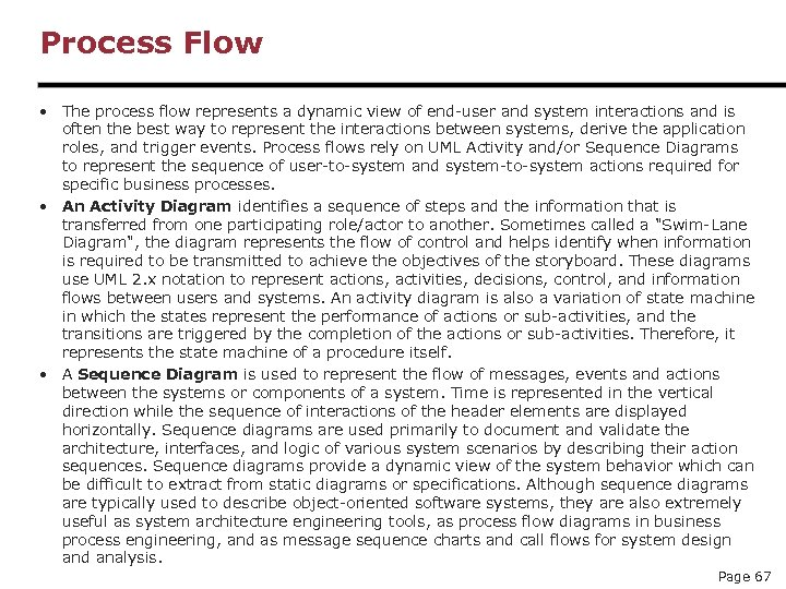Process Flow • The process flow represents a dynamic view of end-user and system
