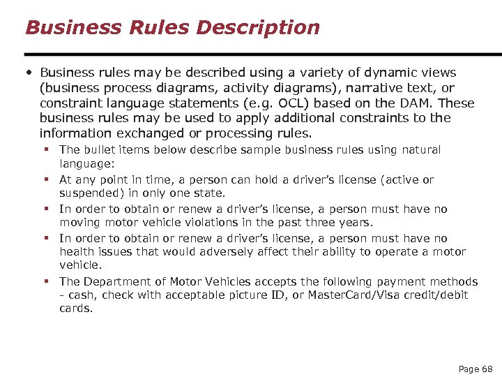 Business Rules Description • Business rules may be described using a variety of dynamic