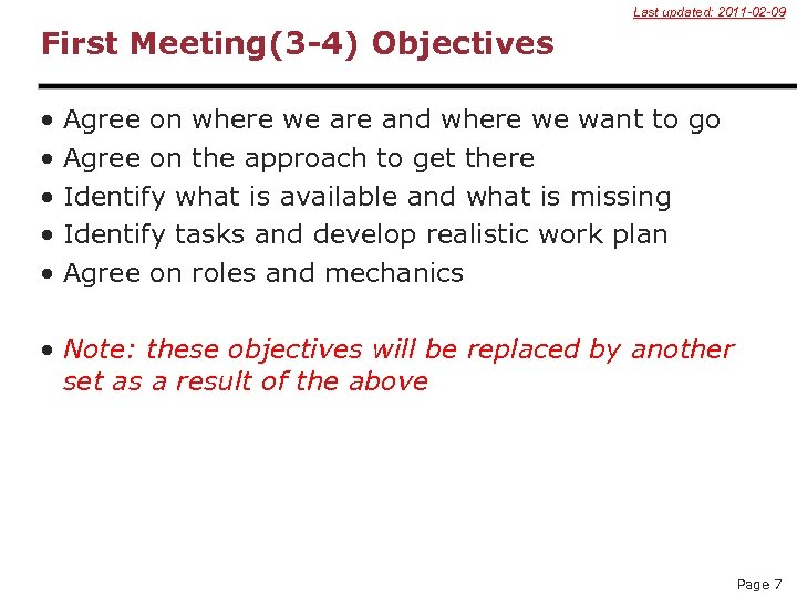 Last updated: 2011 -02 -09 First Meeting(3 -4) Objectives • • • Agree on
