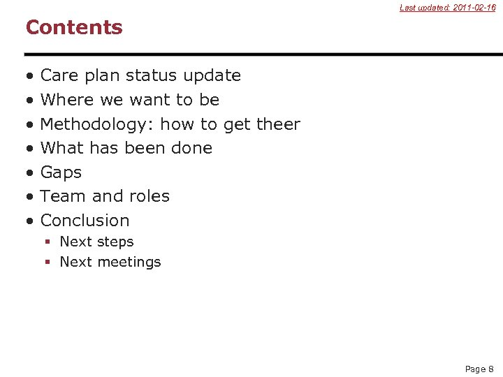 Last updated: 2011 -02 -16 Contents • • Care plan status update Where we