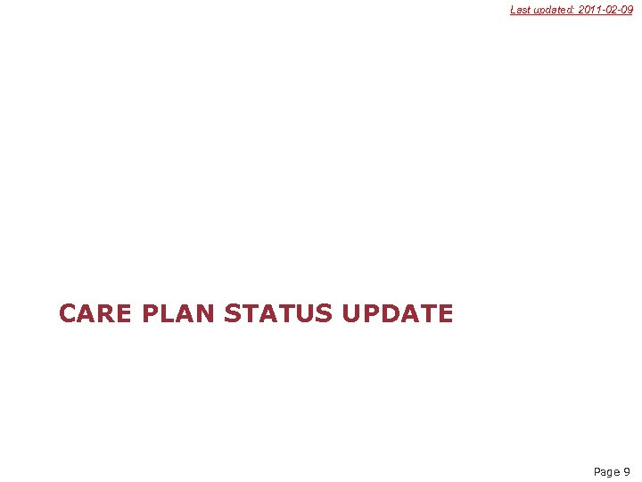Last updated: 2011 -02 -09 CARE PLAN STATUS UPDATE Page 9