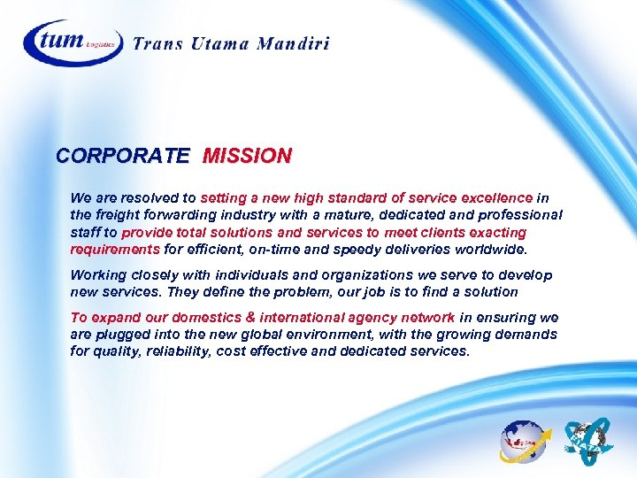 CORPORATE MISSION We are resolved to setting a new high standard of service excellence