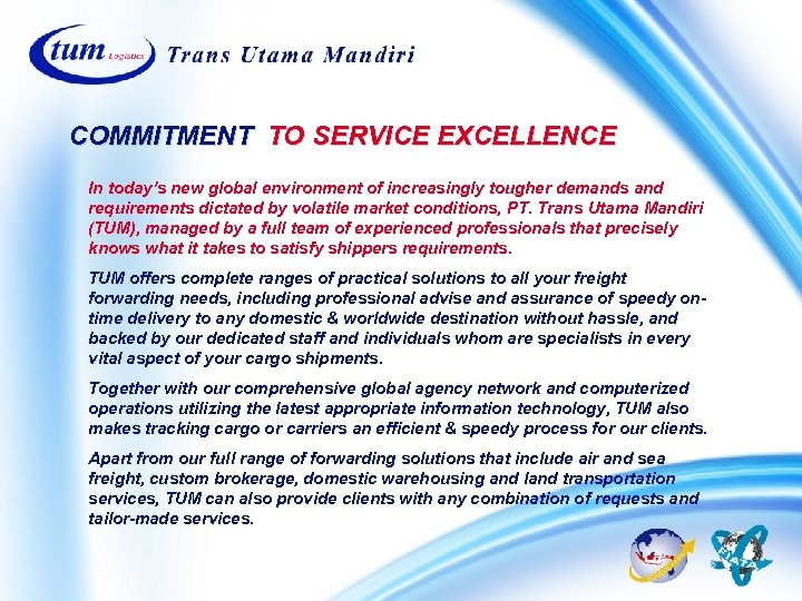 COMMITMENT TO SERVICE EXCELLENCE In today's new global environment of increasingly tougher demands and
