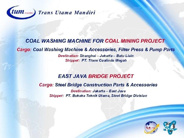 COAL WASHING MACHINE FOR COAL MINING PROJECT Cargo: Coal Washing Machine & Accessories, Filter