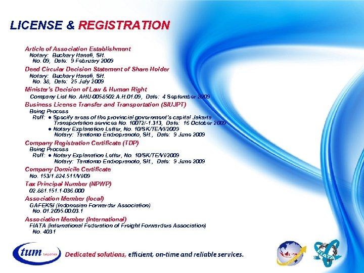 LICENSE & REGISTRATION Article of Association Establishment Notary: Buchary Hanafi, SH. No. 09, Date: