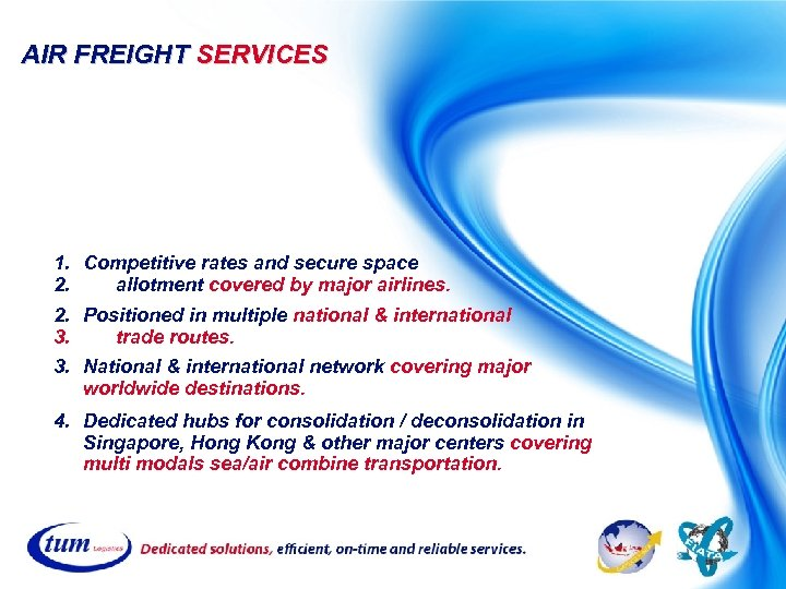 AIR FREIGHT SERVICES 1. Competitive rates and secure space 2. allotment covered by major