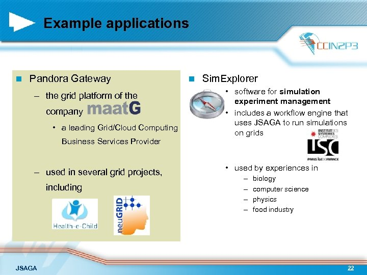 Example applications n Pandora Gateway – the grid platform of the company • a
