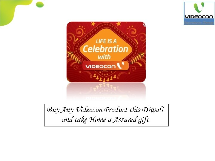 Buy Any Videocon Product this Diwali and take Home a Assured gift