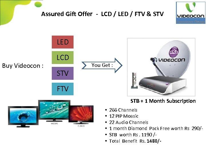 Assured Gift Offer - LCD / LED / FTV & STV LED Buy Videocon