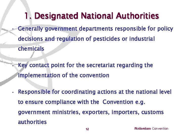 1. Designated National Authorities • Generally government departments responsible for policy decisions and regulation