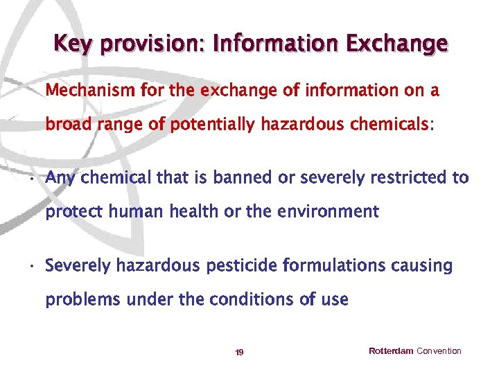 Key provision: Information Exchange Mechanism for the exchange of information on a broad range