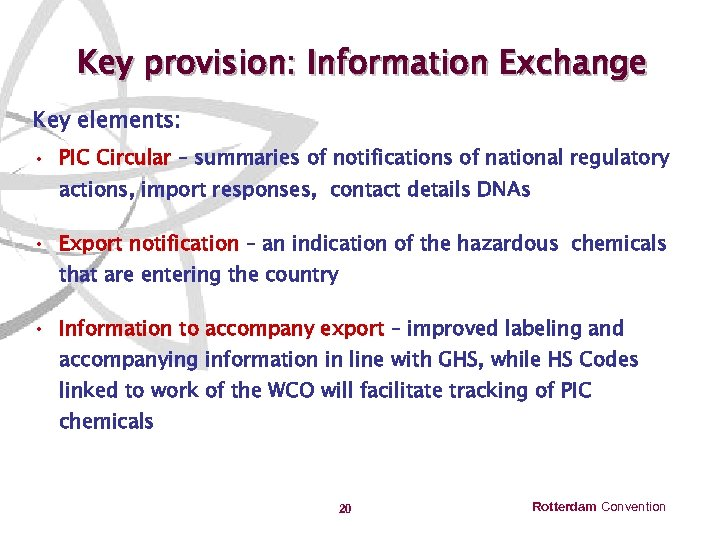 Key provision: Information Exchange Key elements: • PIC Circular – summaries of notifications of