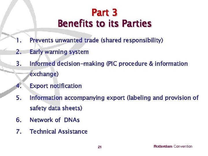 Part 3 Benefits to its Parties 1. Prevents unwanted trade (shared responsibility) 2. Early