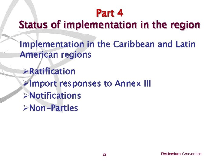 Part 4 Status of implementation in the region Implementation in the Caribbean and Latin