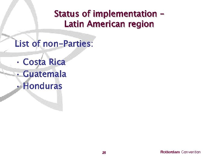 Status of implementation – Latin American region List of non-Parties: • Costa Rica •