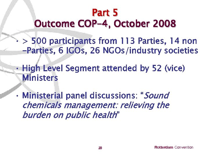 Part 5 Outcome COP-4, October 2008 • > 500 participants from 113 Parties, 14