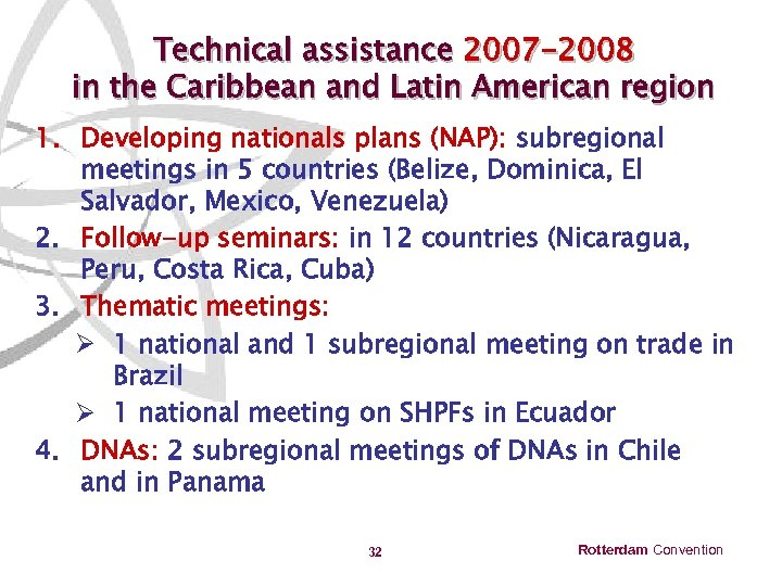 Technical assistance 2007 -2008 in the Caribbean and Latin American region 1. Developing nationals