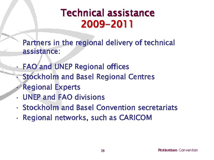 Technical assistance 2009 -2011 Partners in the regional delivery of technical assistance: • •