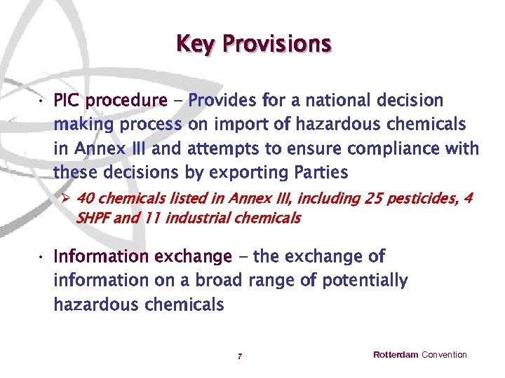 Key Provisions • PIC procedure - Provides for a national decision making process on