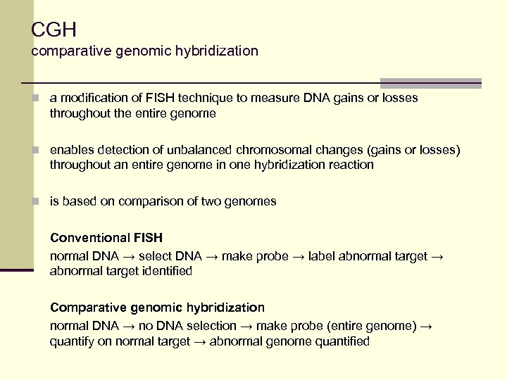 CGH comparative genomic hybridization n a modification of FISH technique to measure DNA gains