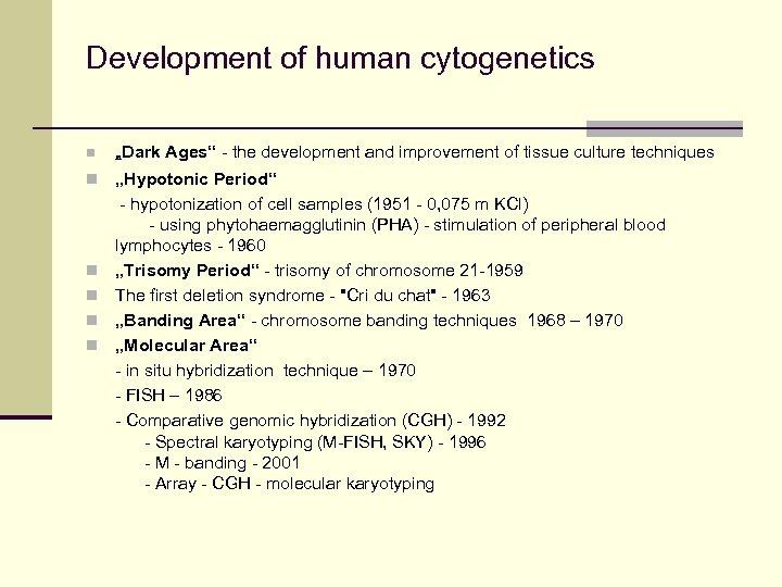 "Development of human cytogenetics n ""Dark n ""Hypotonic Period"" - hypotonization of cell samples"
