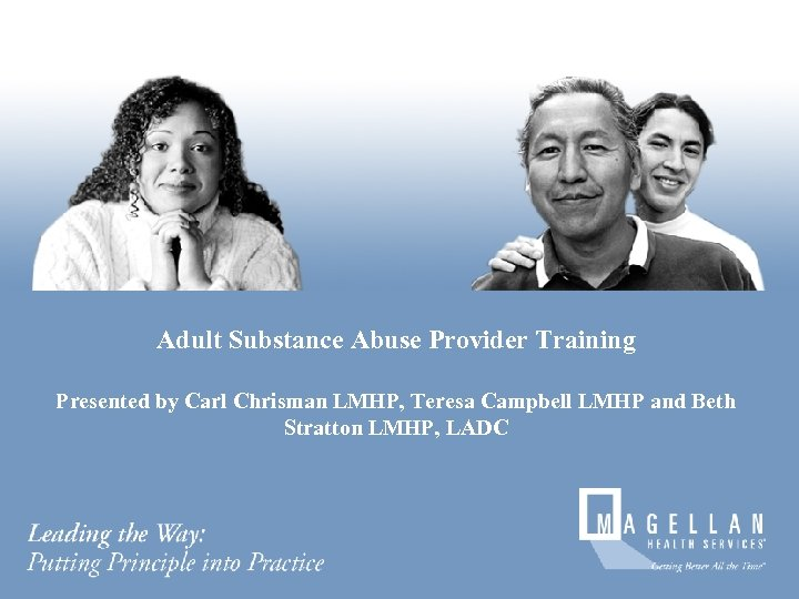 Adult Substance Abuse Provider Training Presented by Carl Chrisman LMHP, Teresa Campbell LMHP and