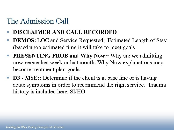 The Admission Call § DISCLAIMER AND CALL RECORDED § DEMOS: LOC and Service Requested;