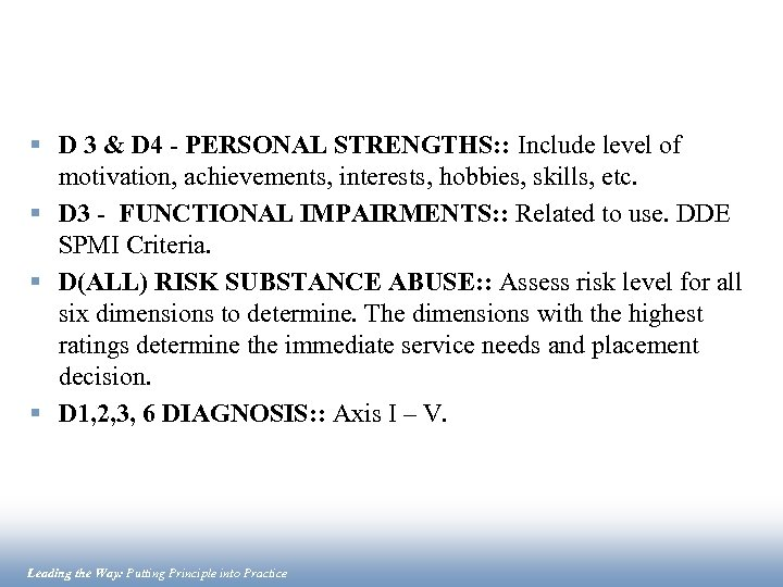 § D 3 & D 4 - PERSONAL STRENGTHS: : Include level of motivation,
