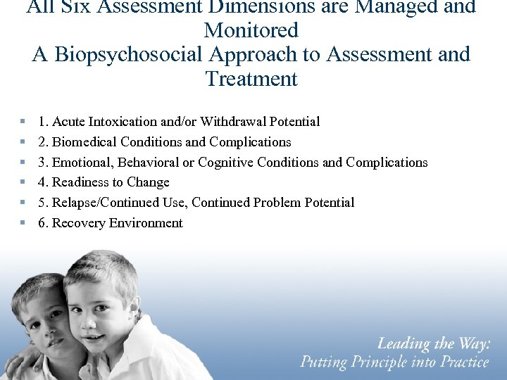 All Six Assessment Dimensions are Managed and Monitored A Biopsychosocial Approach to Assessment and