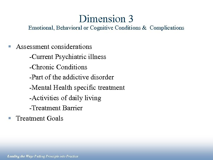 Dimension 3 Emotional, Behavioral or Cognitive Conditions & Complications § Assessment considerations -Current Psychiatric
