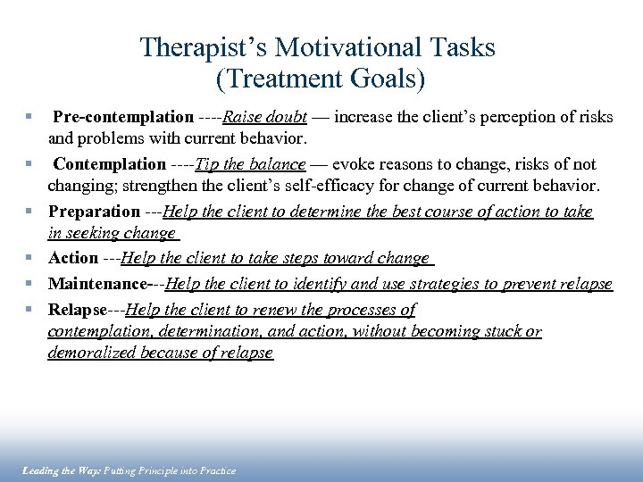 Therapist's Motivational Tasks (Treatment Goals) § Pre-contemplation ----Raise doubt — increase the client's perception