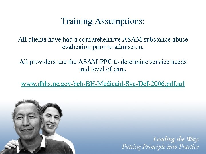 Training Assumptions: All clients have had a comprehensive ASAM substance abuse evaluation prior to