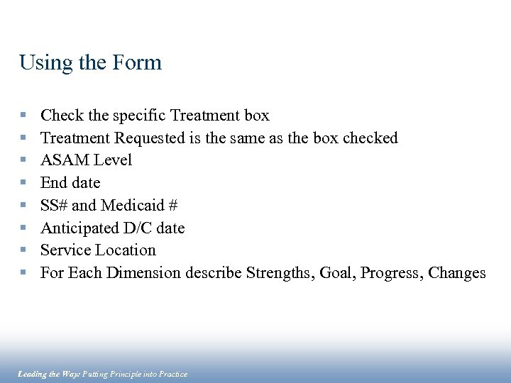 Using the Form § § § § Check the specific Treatment box Treatment Requested