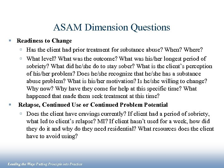 ASAM Dimension Questions § Readiness to Change ú Has the client had prior treatment
