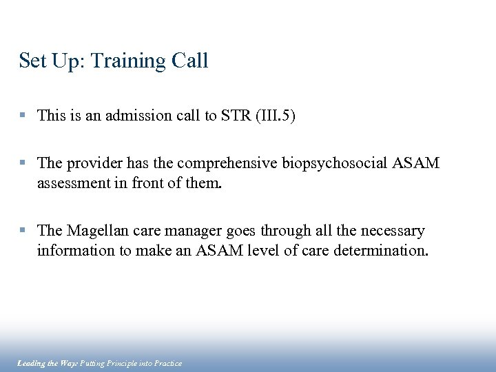 Set Up: Training Call § This is an admission call to STR (III. 5)