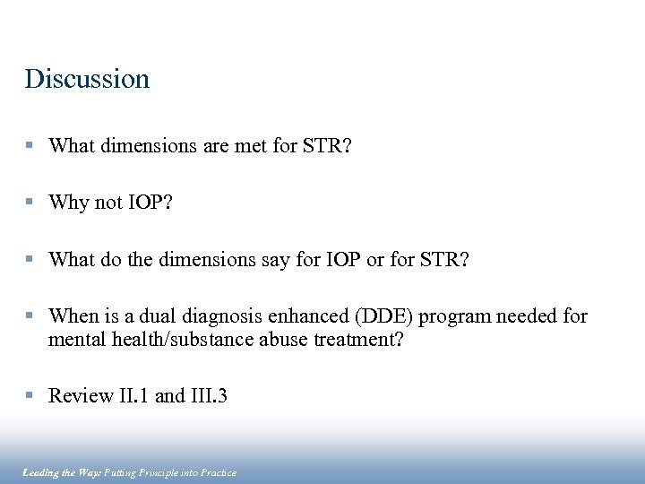 Discussion § What dimensions are met for STR? § Why not IOP? § What